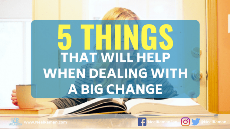 dealing with big life changes