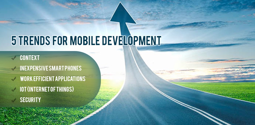 5 Mobile Trends That Are Considered The Future Of Mobile Development