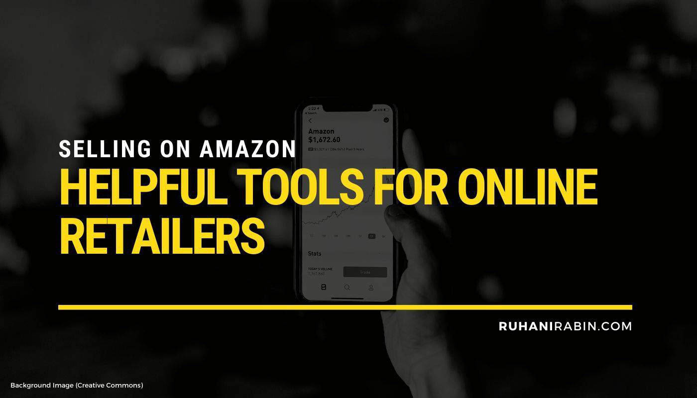 Selling on Amazon – 14 Helpful Tools for Online Retailers Featured Image
