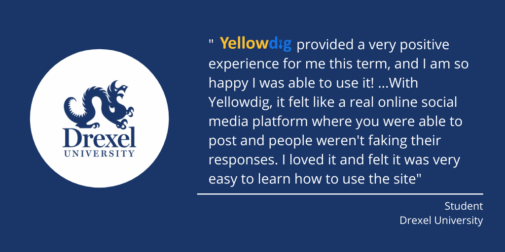 """Drexel student quote—""""Yellowdig provided a very posititve experience"""""""