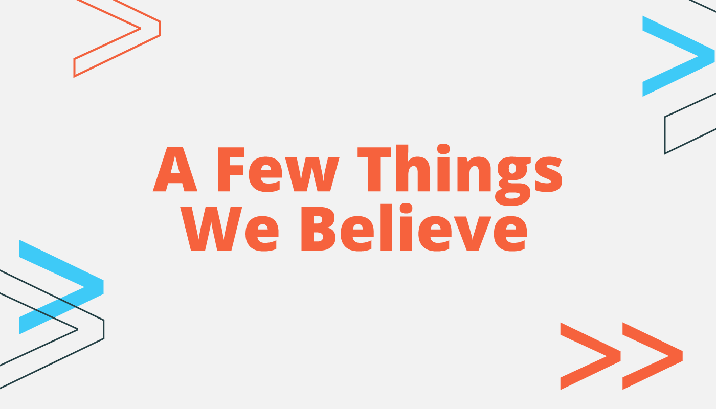 A Few Things We Believe