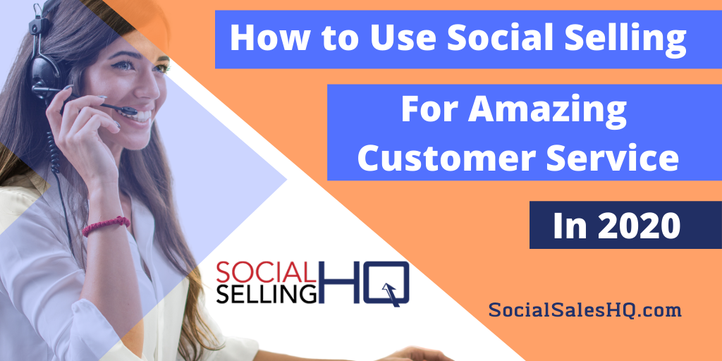 How to use social selling for amazing customer service.