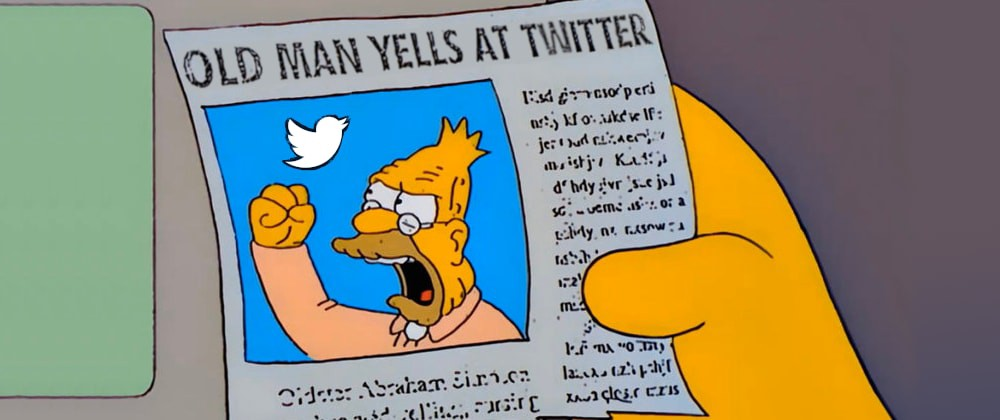 """Modified screenshot from the TV show The Simpsons, showing a newspaper cut with an old man yelling at the sky. The news title says """"Old man yells at Twitter"""" (instead of the original """"cloud"""") and the cloud has been replaced with the Twitter logo."""