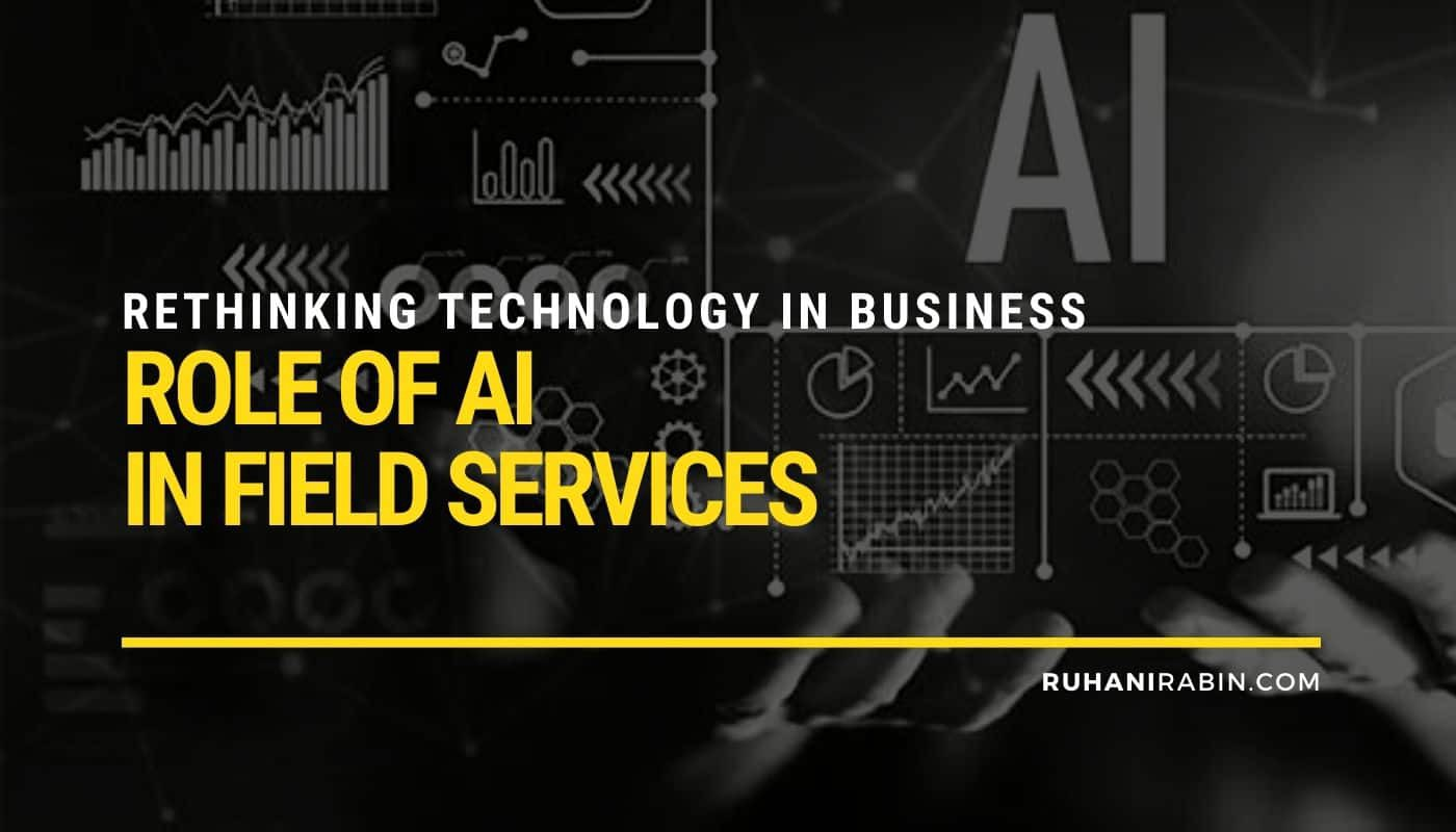 Rethinking Technology In Business: Role Of AI In Field Services Featured Image