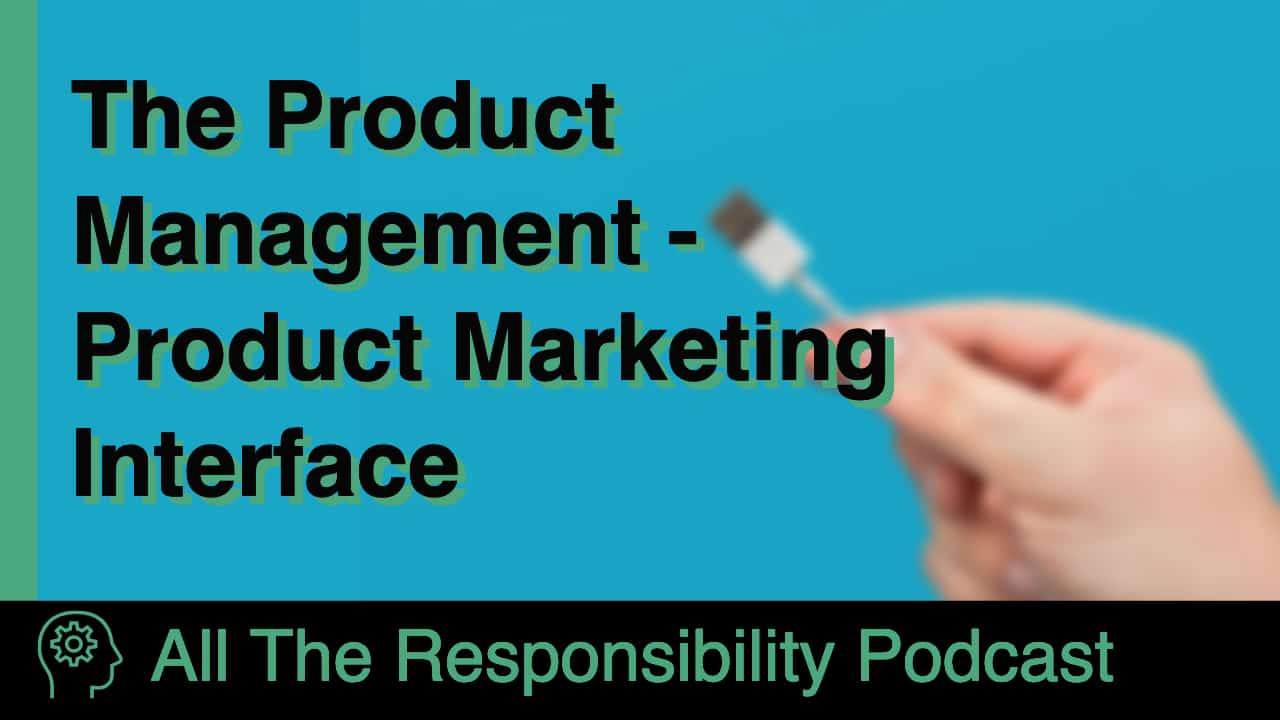 The Product Management-Product Marketing Interface