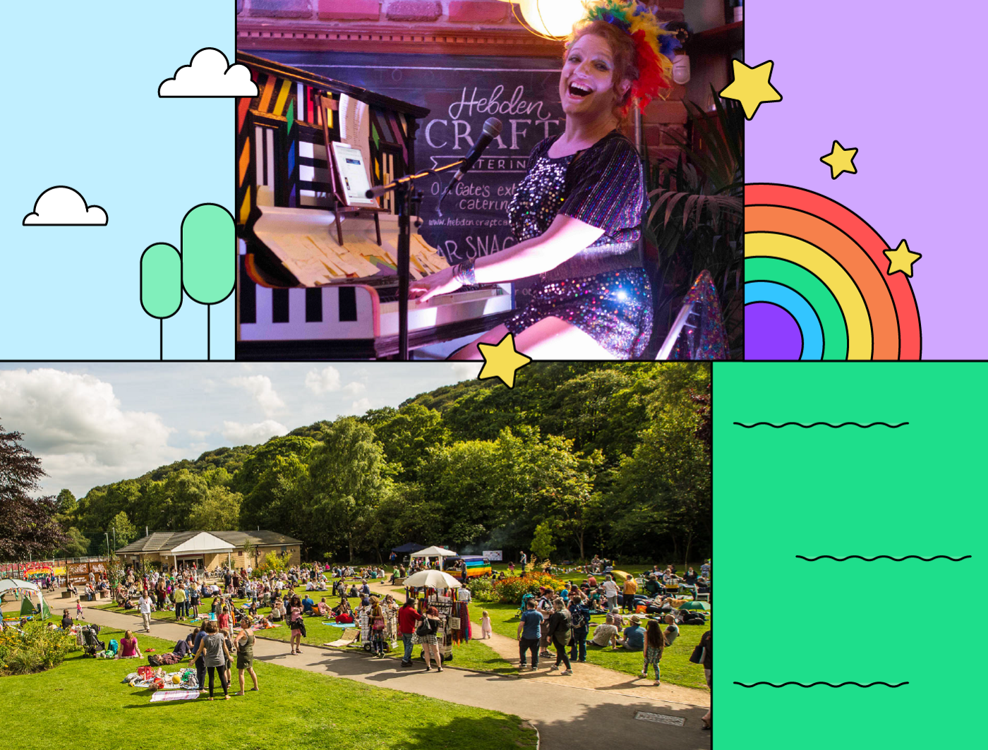 In Hebden Bridge in Northern England, Happy Valley Pride  hosts an annual, weeklong festival to celebrate queer culture.