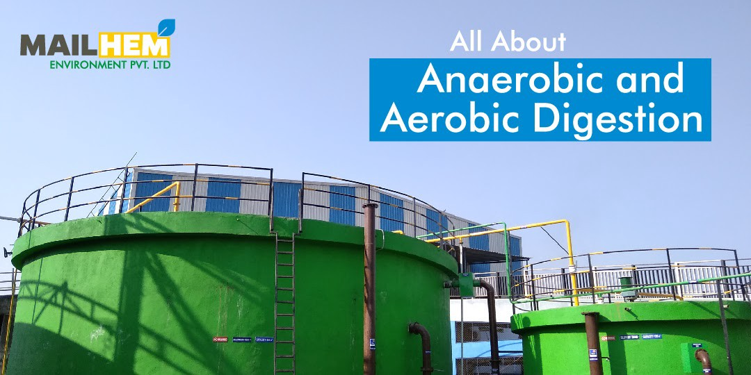 All About Anaerobic and Aerobic Digestion | Mailhem Environment | Waste Management | Anaerobic Digestion | Aerobic Digestion |