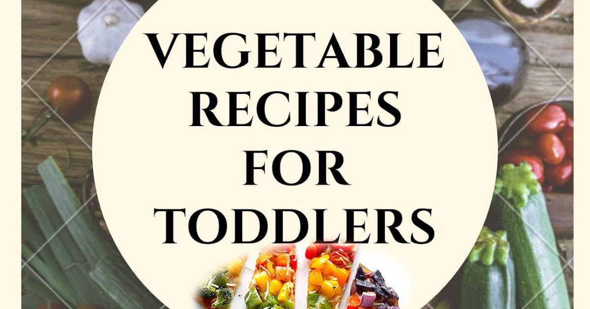 Healthy Veggie recipes for kids