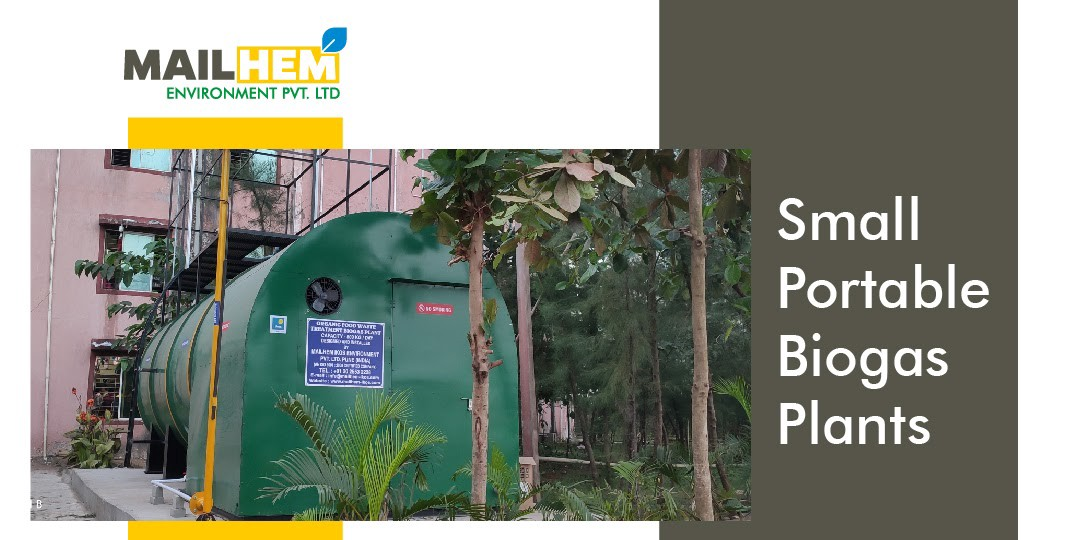 Mailhem Environment | Waste Management | Small Portable Biogas Plants | Why Consider a Portable Biogas Plant? | Mailhem's Portable Biogas Plants | Disposal of Waste |
