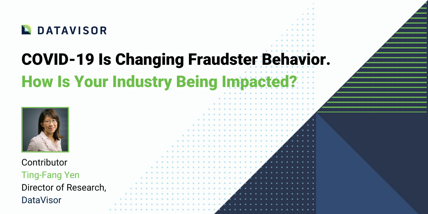 COVID-19 is changing fraudster behavior.