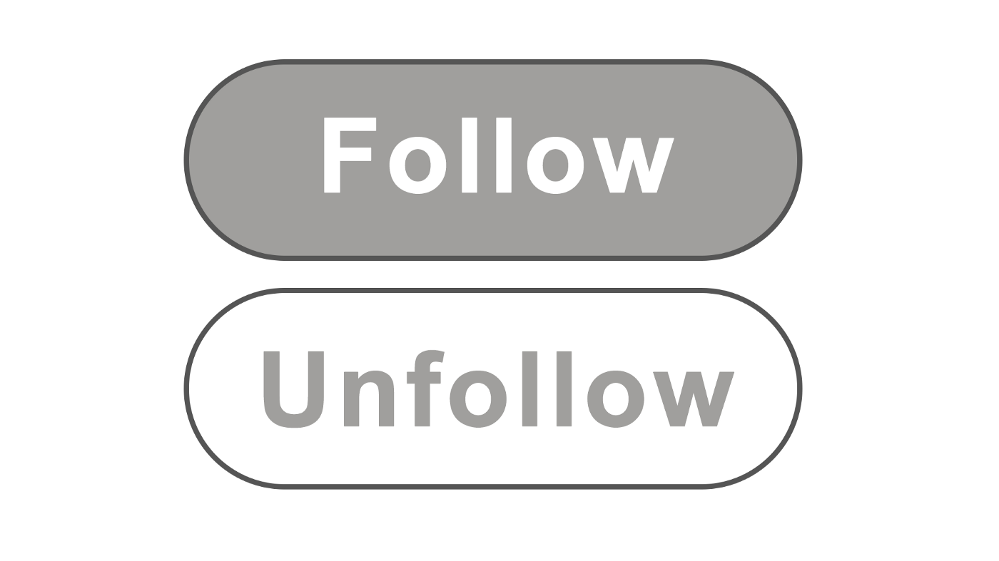 Two buttons, one follow, one unfollow