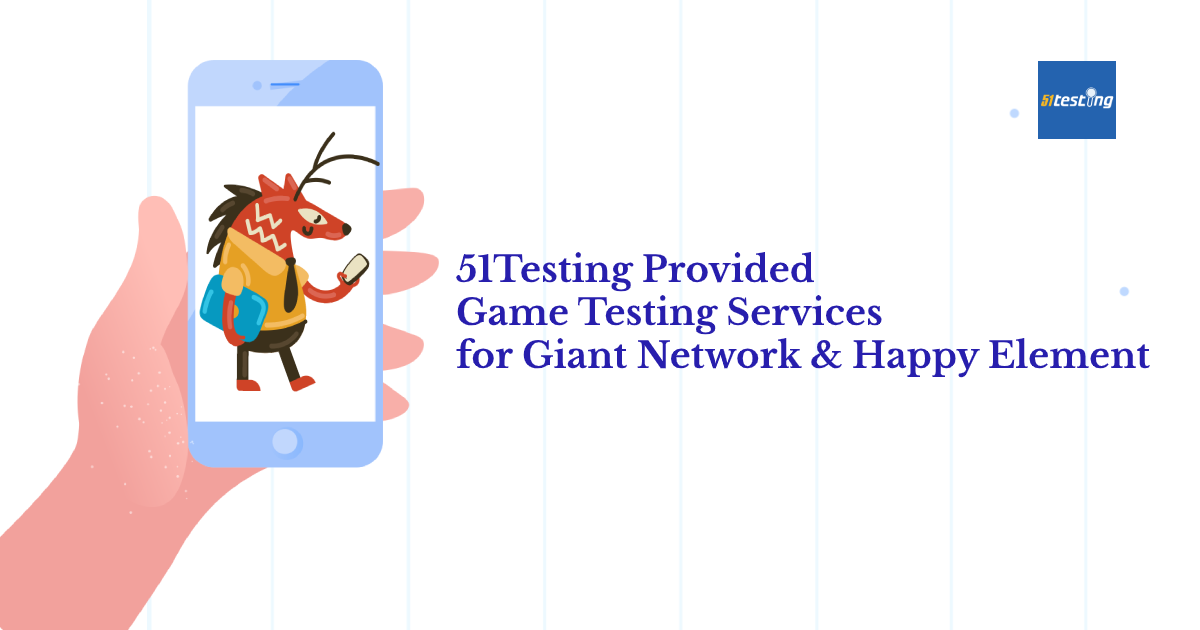 51Testing provided game testing services for Giant Network and Happy Element