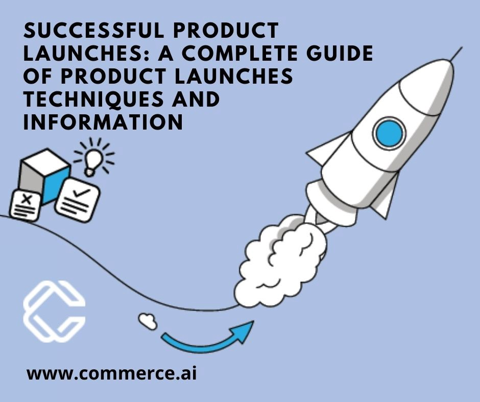 Successful Product Launches: A Complete Guide of Product Launches Techniques and Information   Commerce.AI