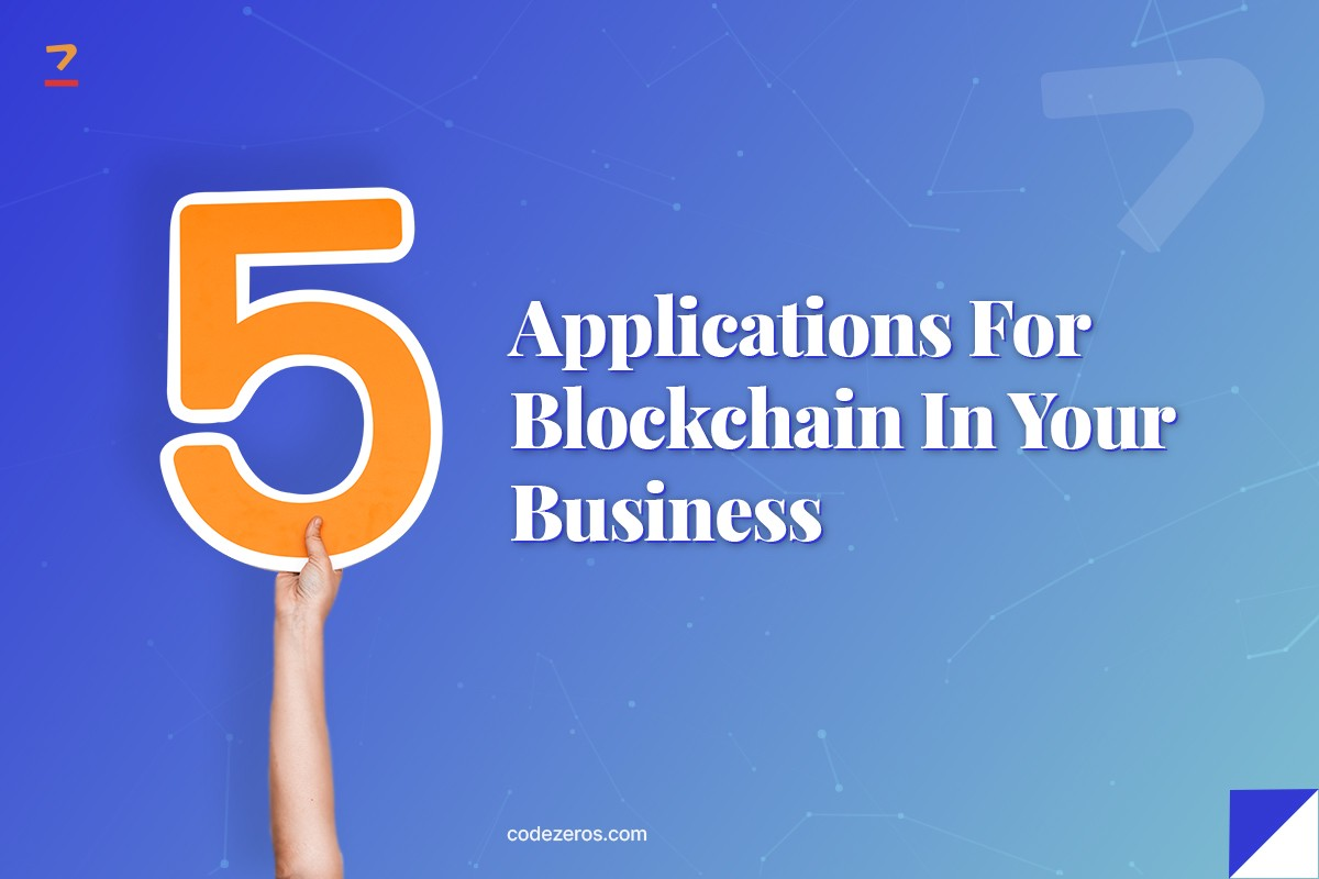 5 Applications for Blockchain in Your Business