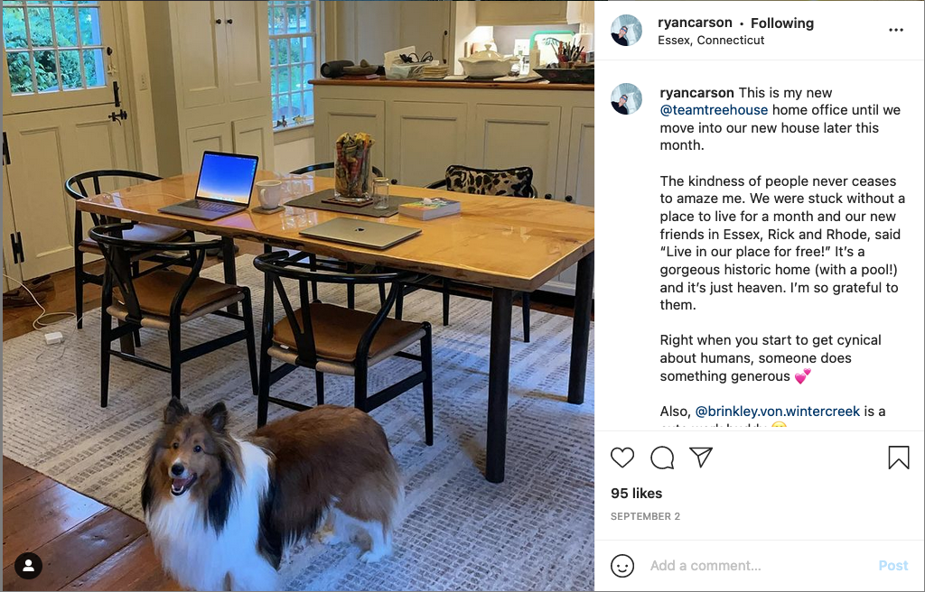 """Ryan Carson instagram post featuring a dog. Caption reads 'This is my new @teamtreehouse home office until we move into our new house later this month. The kindness of people never ceases to amaze me. We were stuck without a place to live for a month and our new friends in Essex, Rick and Rhode, said """"Live in our place for free!"""" It's a gorgeous historic home (with a pool!) and it's just heaven. I'm so grateful to them.'"""