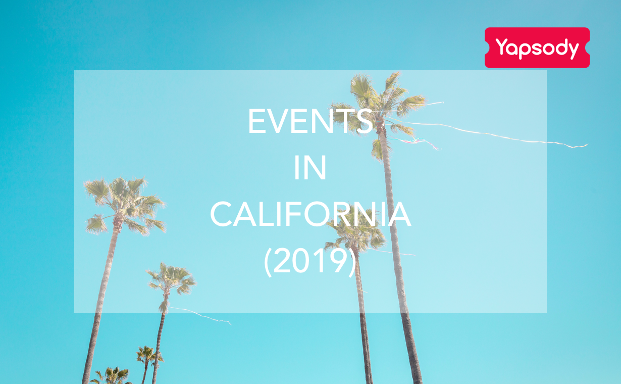 Top 11 Events in California You Don't Want To Miss (2019)