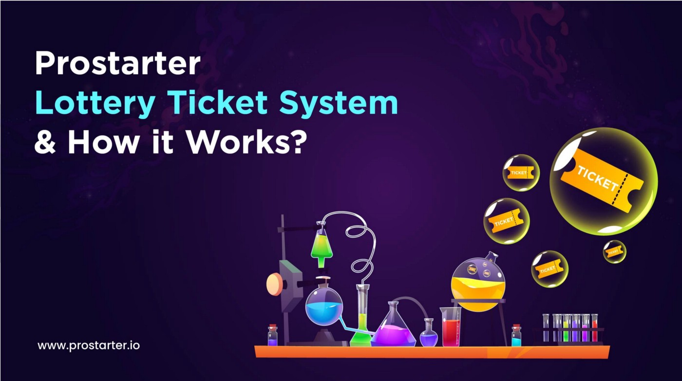 What is Prostarter Lottery Ticket System and How it Works?