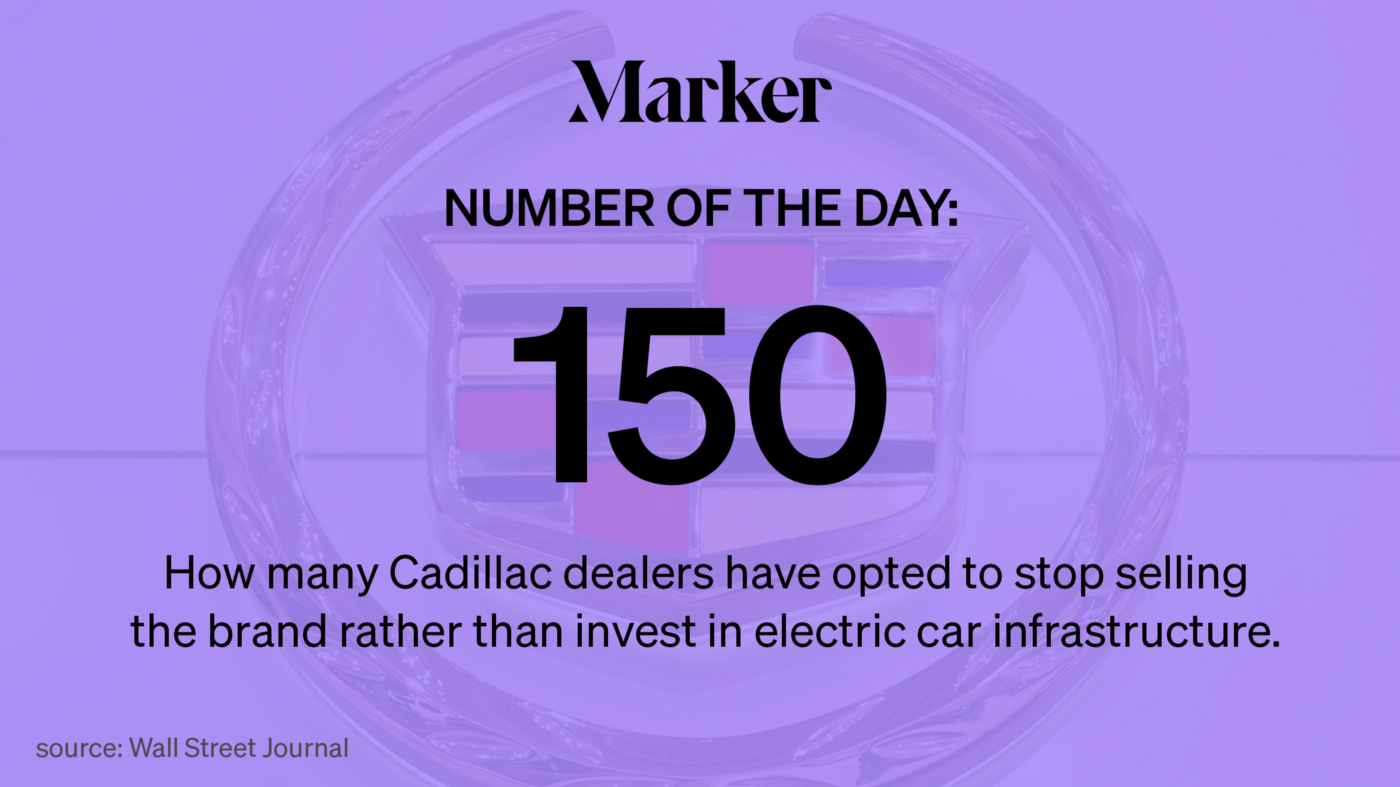 150—How many Cadillac dealers have opted to stop selling the brand rather than invest in electric car infrastructure.