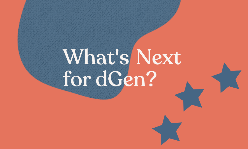 What's Next for dGen over stylised background.