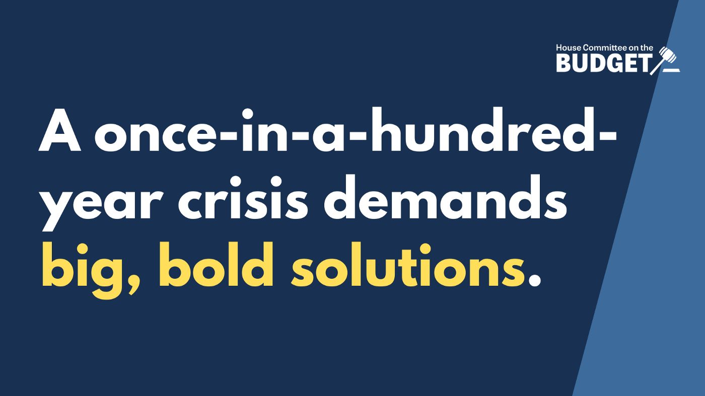 A blue text graphic with the House Budget Committee logo and text that says a once-in-a-hundred-year crisis demands big, bold solutions.