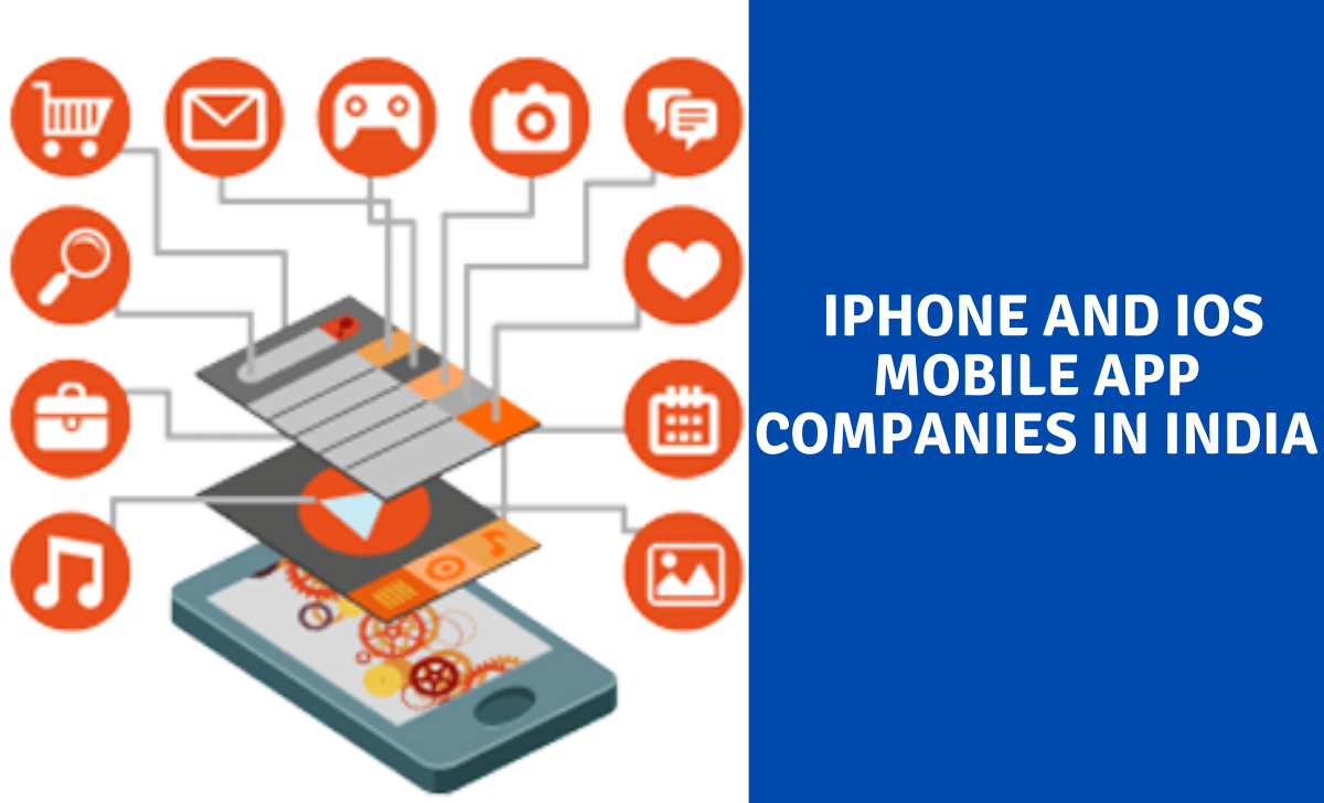 Top 10+ iPhone And iOS Mobile App Companies in india