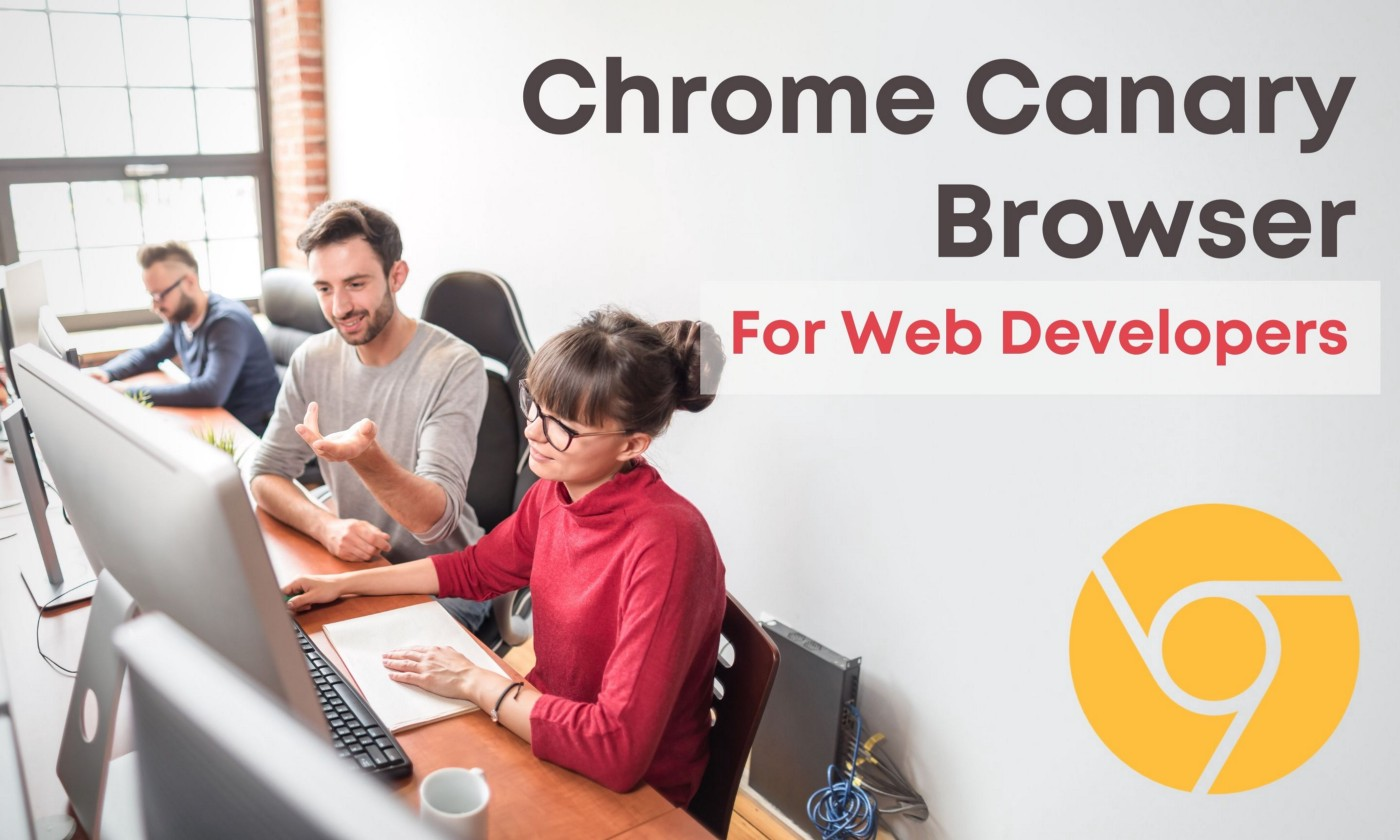 Chrome canary browser for developers