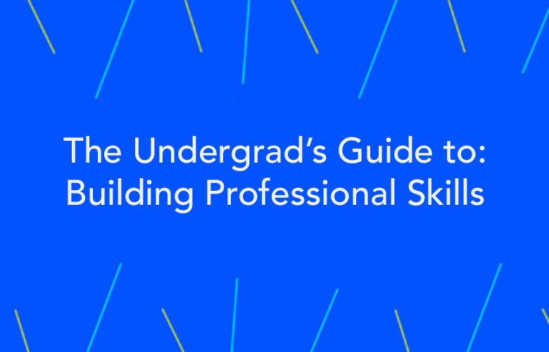 The undergrad's checklist for building professional skills during college