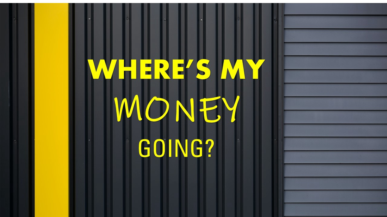 """Yellow Text stating """"Where's my money going?"""" on Charcoal Background"""