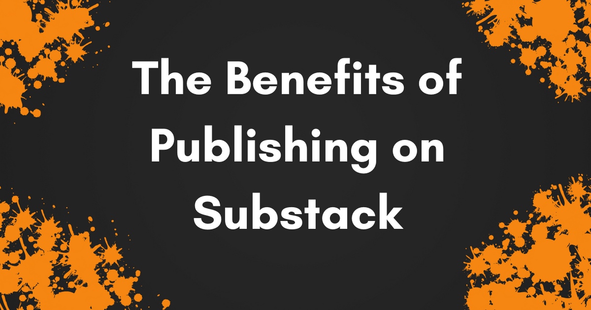 publishing on substack, substack review, is substack worth it, substack newsletter, charging for newsletters, substack blog
