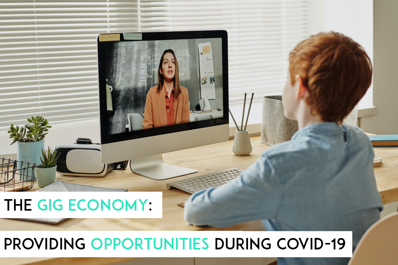 The Gig Economy: Providing Opportunities During COVID-19