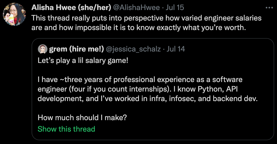"""A screenshot of a twitter quote tweet from AlisaHwee: """"This thread really puts into perspective how varied engineer salaries are and how impossible it is to know exactly what you're worth."""""""