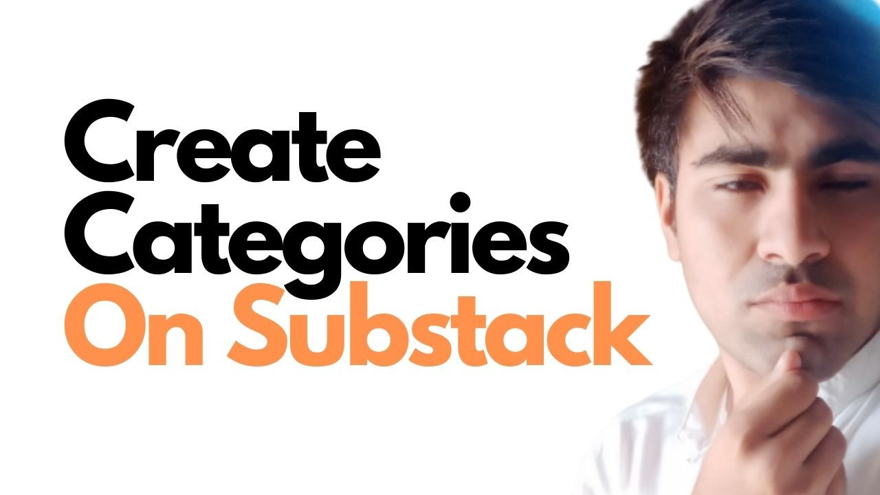 How to create sections or categories in your Substack newsletter?