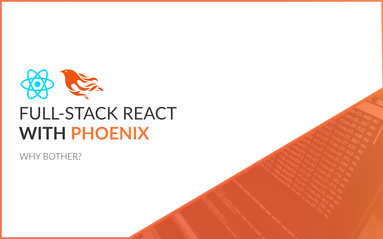 Full-Stack React With Phoenix (Chapter 1 | Why Bother?)