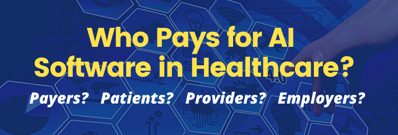 AI in Healthcare Series with Michael Ferro: Who Pays for Artificial Intelligence in Healthcare?
