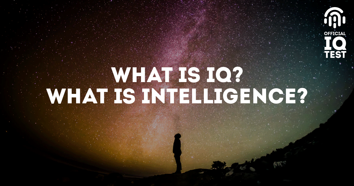 What is IQ? What is intelligence?