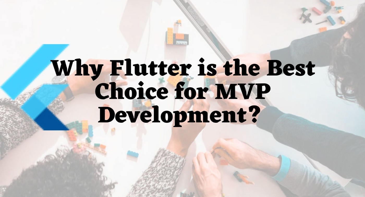 Flutter for building MVP