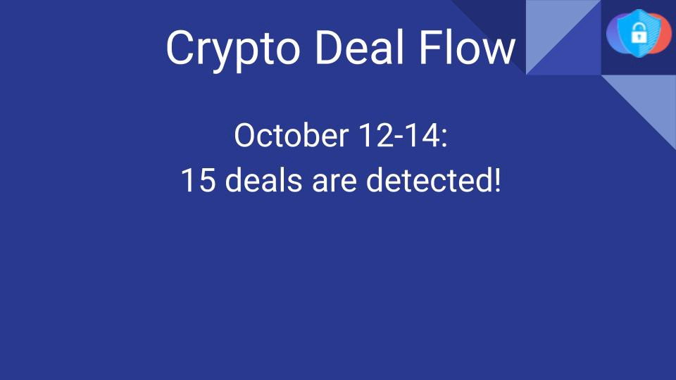 Crypto Deal Flow: October 12–14