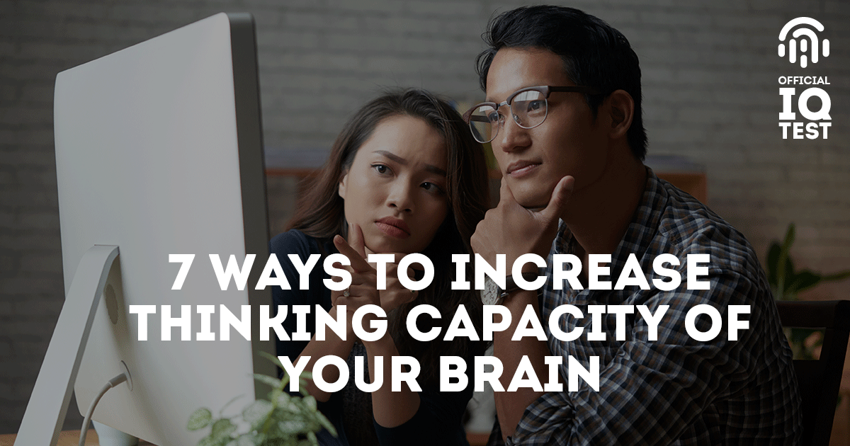 7 Ways to Increase Thinking Capacity of Your Brain
