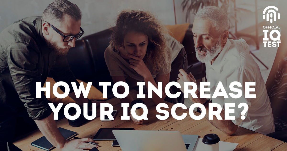 How to Increase Your IQ Score?