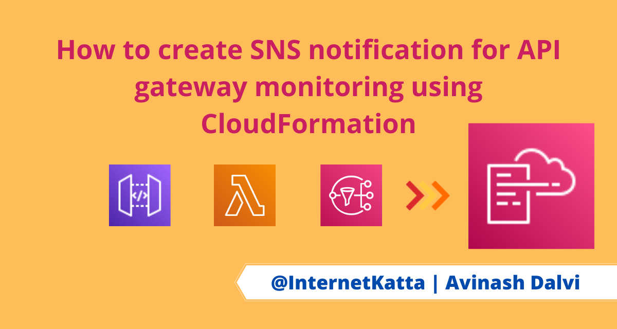 This blog explained about how to monitor API gateway error using SNS. This full stack can be created using CloudFormation template.
