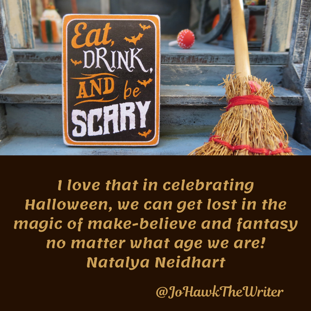 I love that in celebrating Halloween, we can get lost in the magic of make-believe and fantasy no matter what age we are!Nata