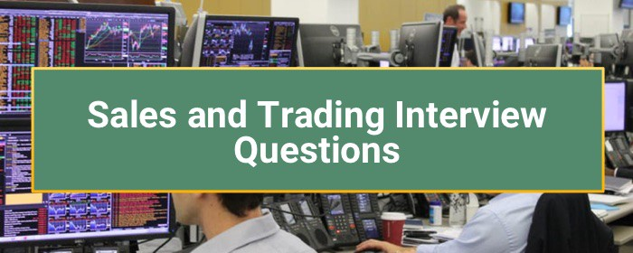 Sales and Trading Interview Questions and Answers