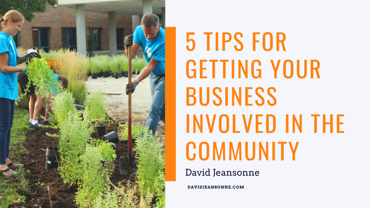 5 Tips for Getting Your Business Involved in the Community—David Jeansonne