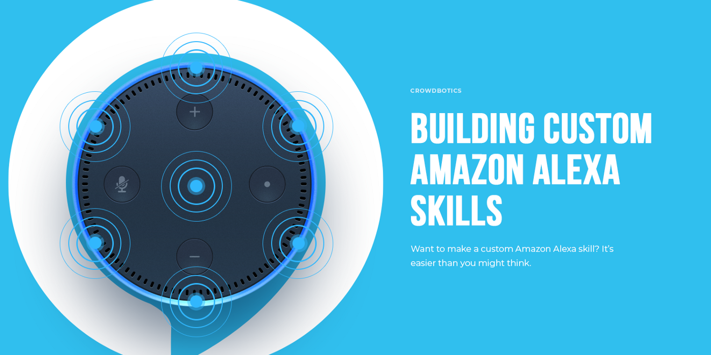 How To Build A Custom Amazon Alexa Skill, Step-By-Step: My Favorite