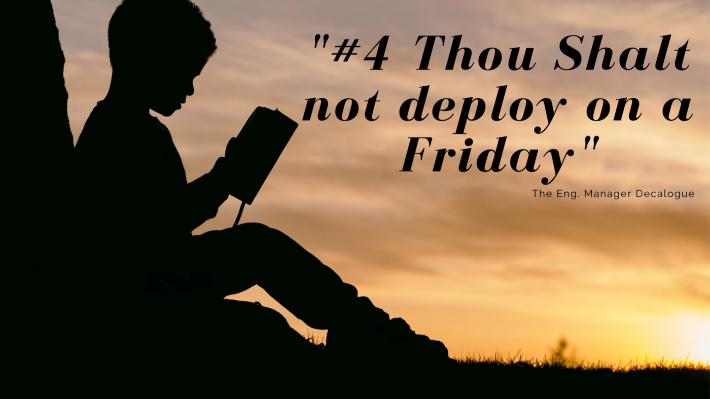"""Silhouette of a child reading with text reading, """"#4 thou shalt not deploy on a Friday"""""""