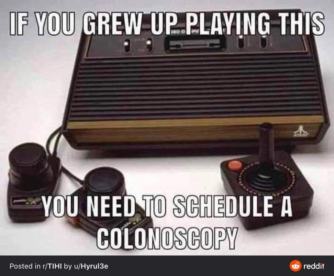 If you grew up playing video games on this old Atari console, then you need to schedule a colonoscopy, boo!