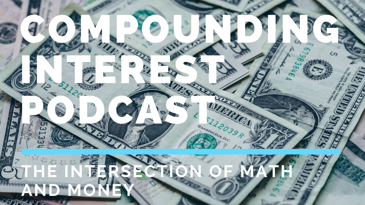 Money in the background with the words Compounding Interest Podcast