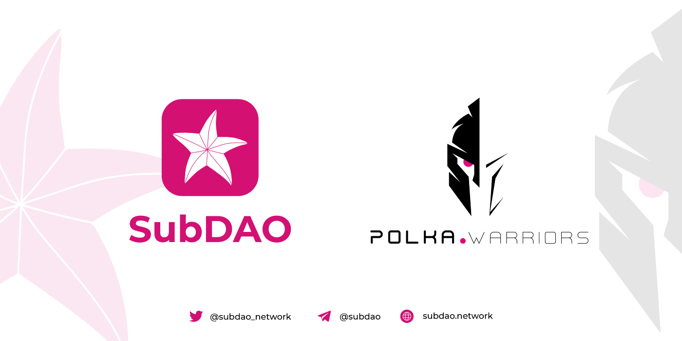Two Outstanding Founders of PolkaWarriors Join the SubDAO Team