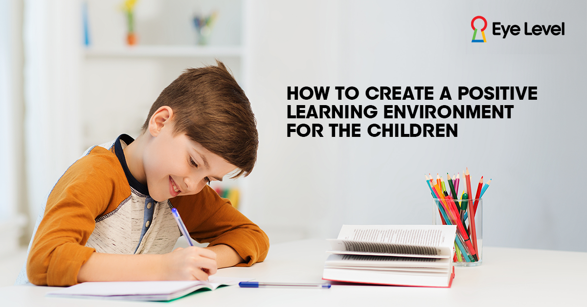 How to create a positive learning environment for the children