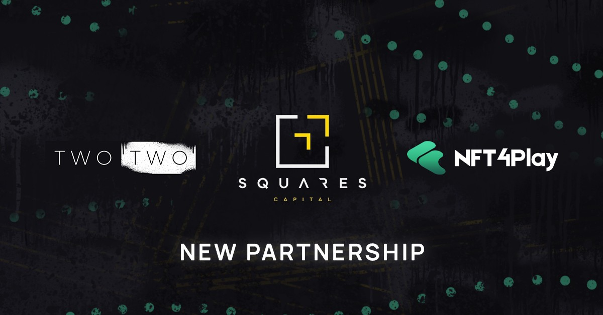 TWO TWO, Squares Capital, and NFT4Play Partnership Banner